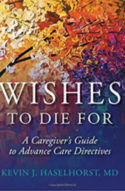Wishes To Die For – A Caregiver's Guide to Advance Care Directives